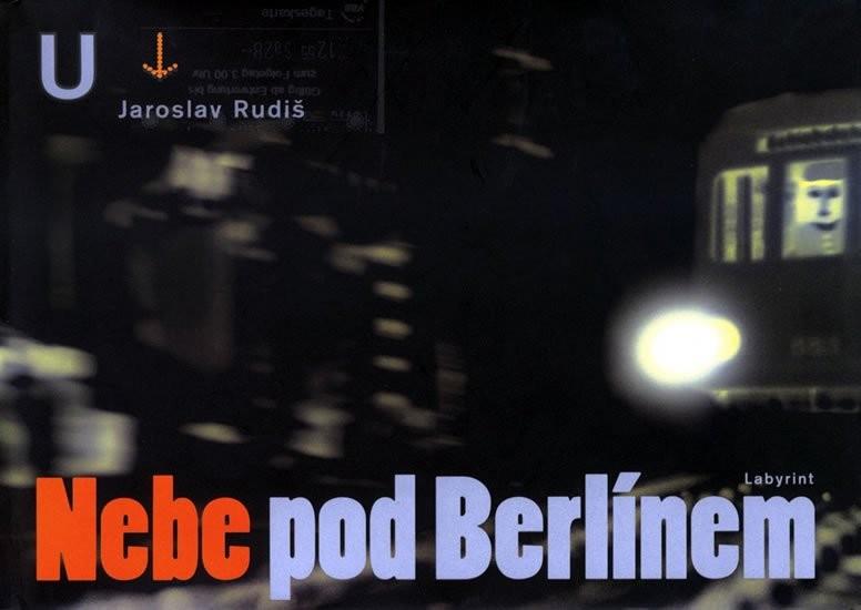 Nebe pod Berlínem (Jaroslav Rudiš)